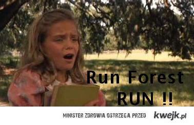 Run Forest run !