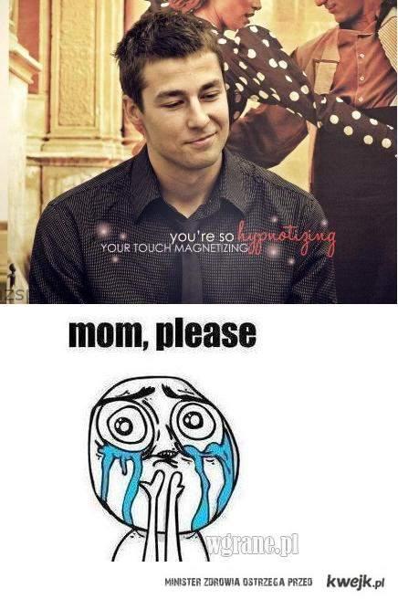 Moooom, please !