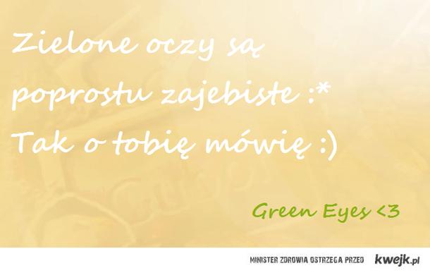 Green Eyes ♥