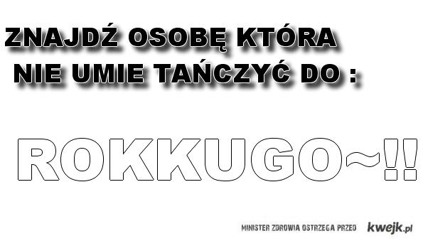 Rokkugo~