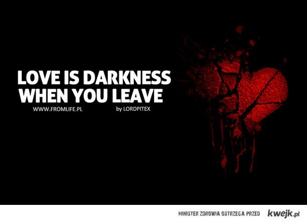Love is darkness