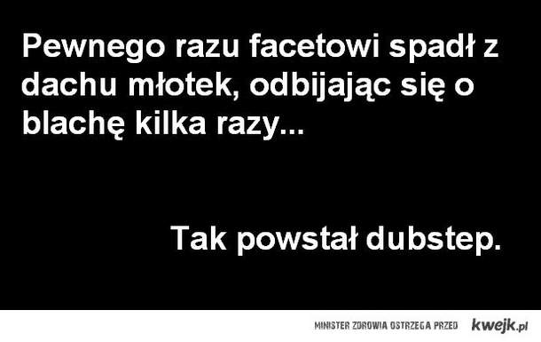 dubstep :D