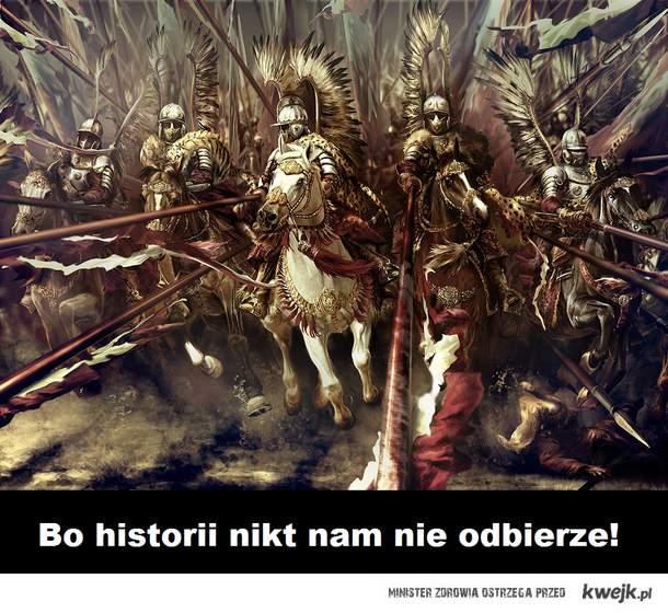 bo historii nikt nam nie odbierze