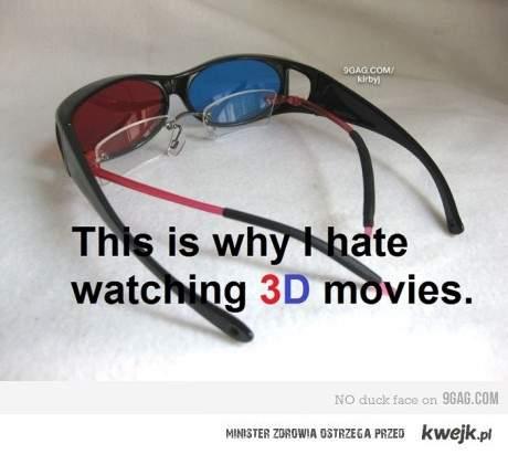 Czemu nienawidze filmow 3d..