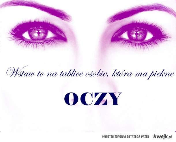 masz piękne oczyska :)