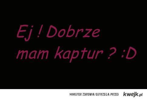 Kaptur :D