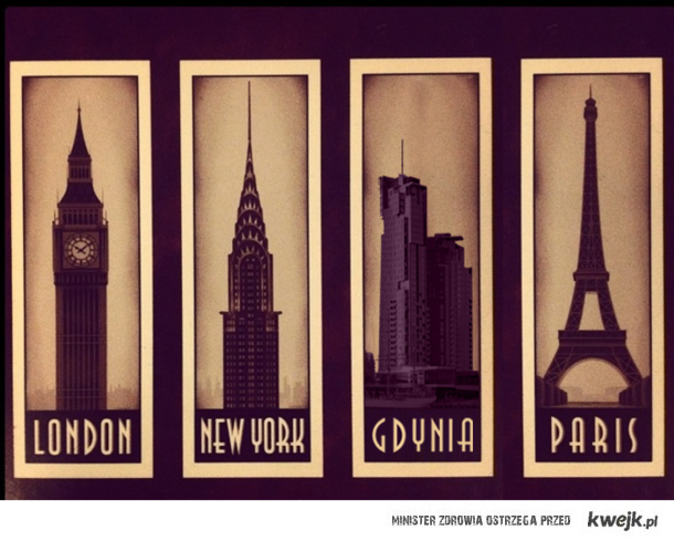 Londyn, Nowy Jork, Gdynia, Paryż