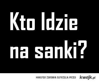 Chce na Sanki!!
