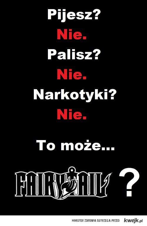 Pijesz? Palisz? To może... Fairy Tail?!