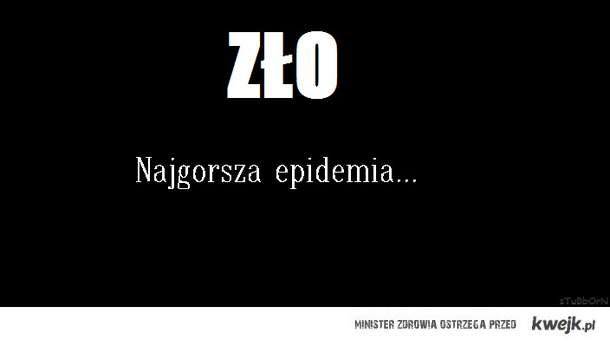 Najgorsza epidemia...