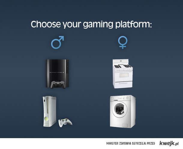 Choose your gaming platform :)