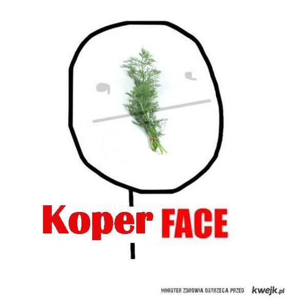 Koper Face !