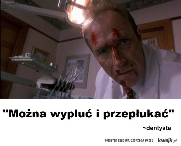"""""""Można wypluć i przepłukać"""" - Dentysta"""
