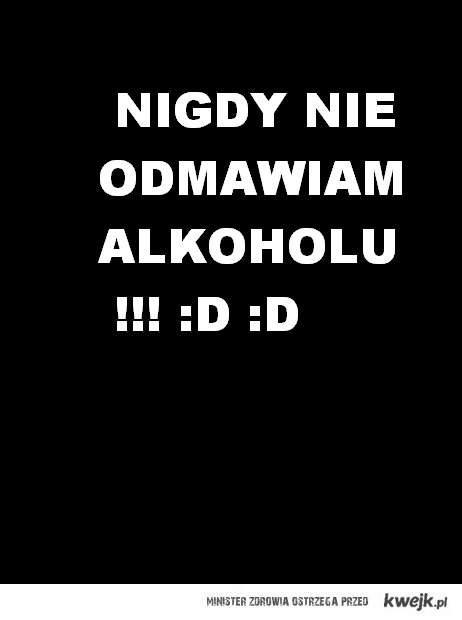 NIGDY! :D