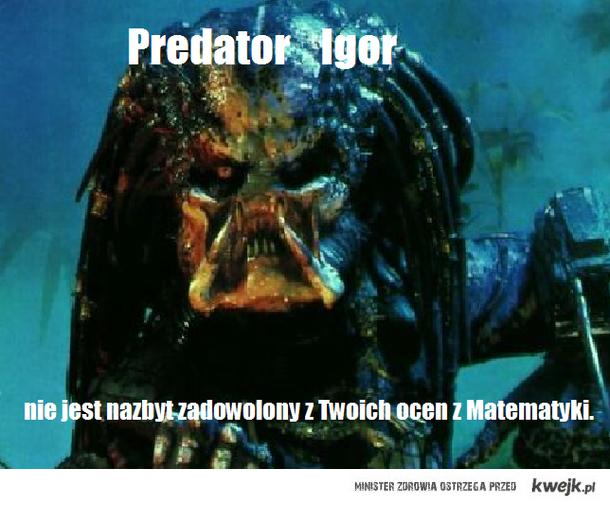Predator Igor