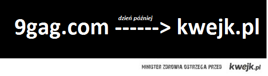 9gag.com ->kwejk.pl