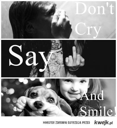 don't cry.
