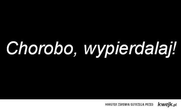 choroba ;/