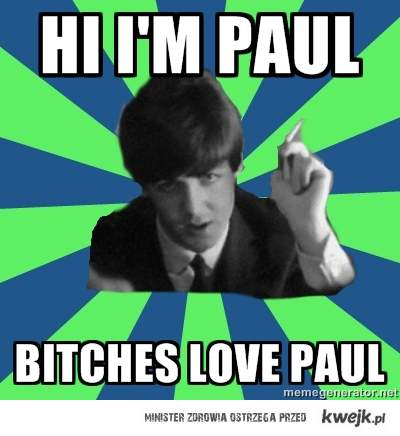 paul bitch!