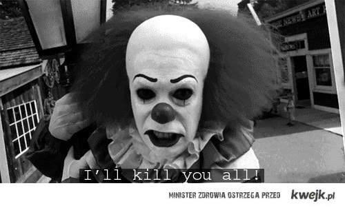I'll Kill You All!!! <3