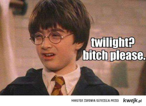 TWILIGHT?! Bith, please!