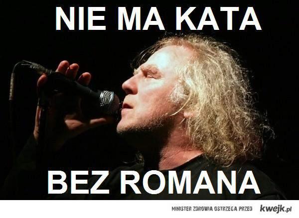 Nie ma KATa bez Romana!