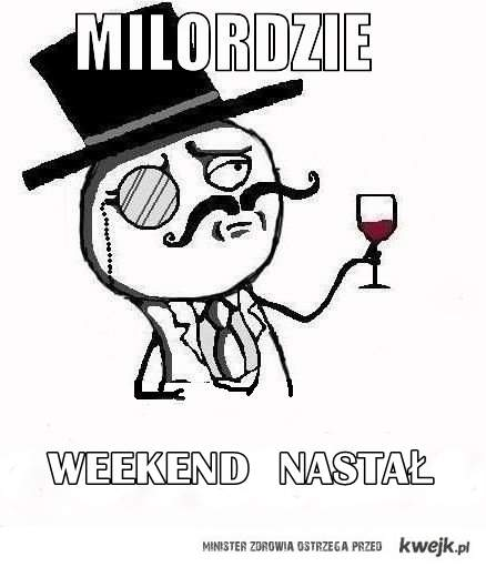 weekend milordzie
