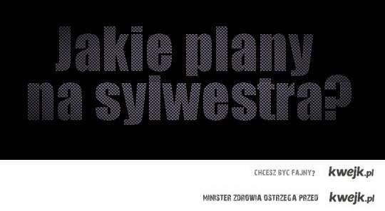 Jakie plany na Sylwestraa..?? ;D