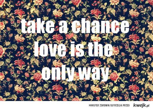 taka a chance