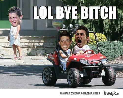 lol bye bitch