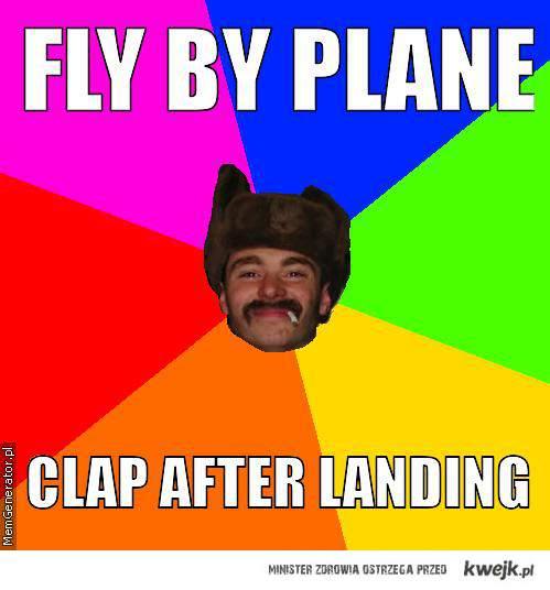 leć samolotem, klaszcz po lądowaniu