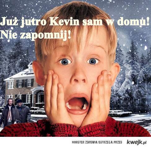 Kevin sam w domu jutro o 20.00