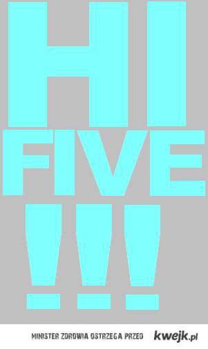 HI FIVE ;-)