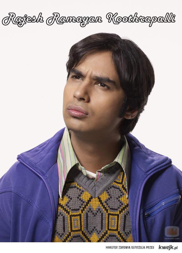 Rajesh - Big Bang Theory