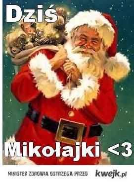Dziś Mikołajki <3