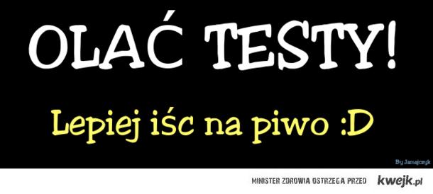 Olać testy.