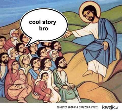 cool story bro.