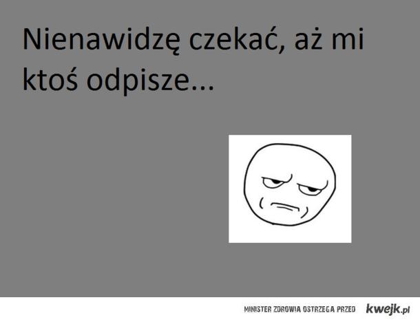 nienawidzę...