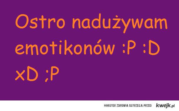 :D ;) :P