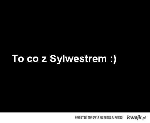 Sylwester :)