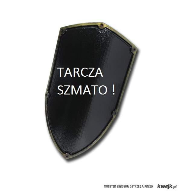 Tarcza Szmato !