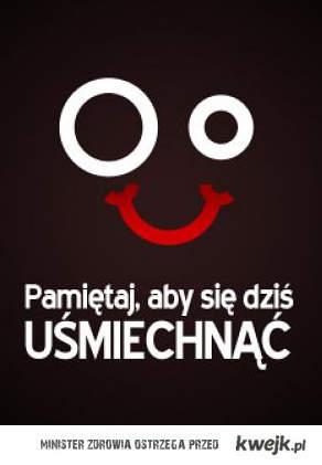 pamiętaj, aby się uśmiechnąć