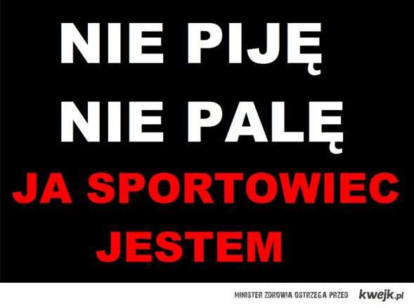Ja sportowiec jestem!