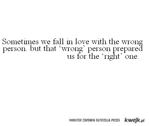 Czasem zakochujemy się w złej osobie...