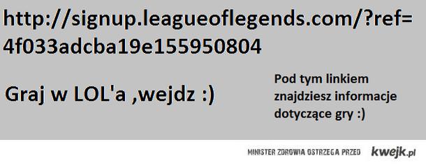http://signup.leagueoflegends.com/?ref=4f033adcba19e155950804