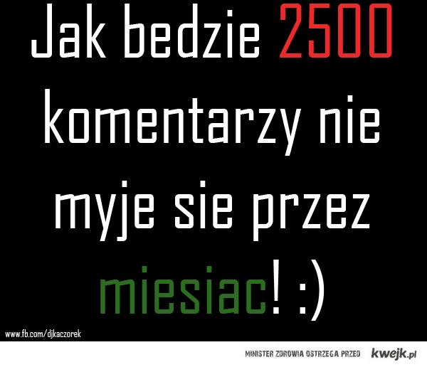 2500 Komci :)
