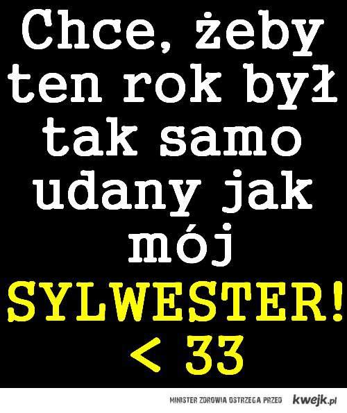 SYLWESTER ! < 33