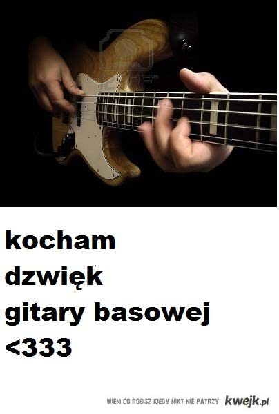 kocham bas <3