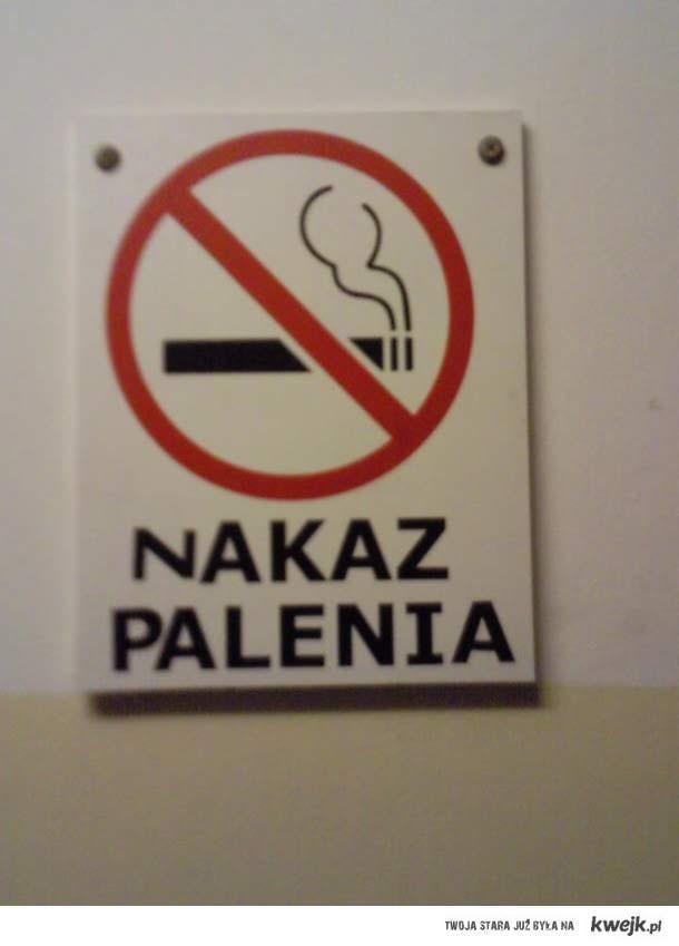 nakaz palenia :)