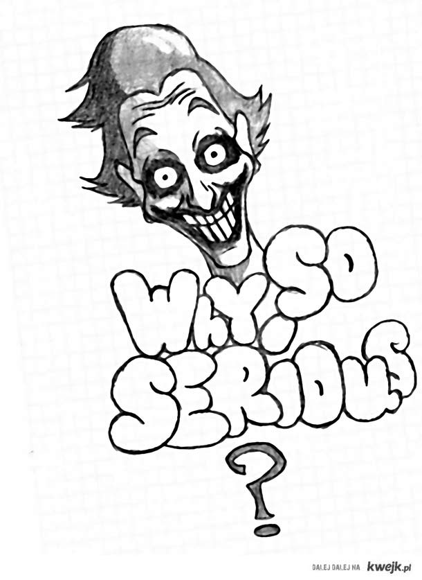 Why so serious by MW